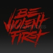 PHU Be Violent First ステッカー
